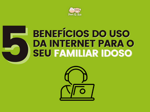 5 benefícios do uso da internet para o seu familiar idoso