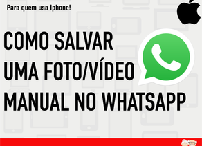 Como salvar uma foto/vídeo de forma manual no WhatsApp - Iphone