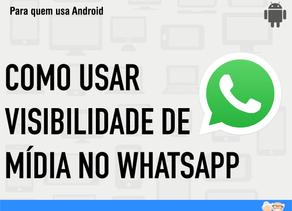 Como personalizar as Fotos/Vídeos salvos do WhatsApp na Galeria do Celular