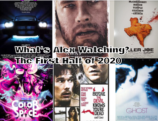 What's Alex Watching: The First Half of 2020