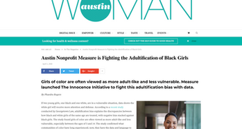 Austin Woman Magazine: Austin Nonprofit Measure is Fighting the Adultification of Black Girls