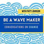 Be A Wave Maker