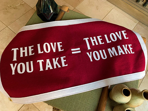 The Love You Take = The Love You Make Camp Flag