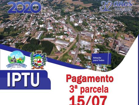 ESTAÇÃO   3ª parcela do IPTU vence dia 15 de julho
