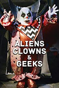 ALiens Clowns and Geeks