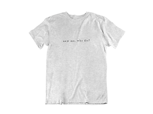 """""""NEW ME, WHO DIS?"""" short-sleeve t-shirt"""
