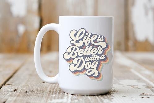 Life Is Better With a Dog (Retro) Mug