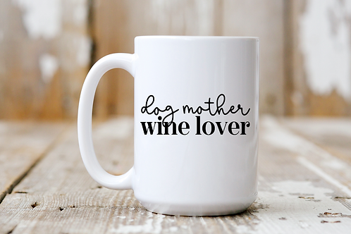 Dog Mother, Wine Lover Mug