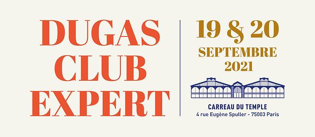 Salon Dugas Club Expert le 19 & 20 Septembre 2021 au Carreau du Temple à Paris