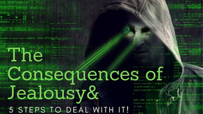 The Consequences of Jealousy and 5 Steps to Deal with it!