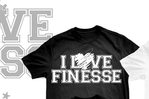 I love Finesse T-Shirt