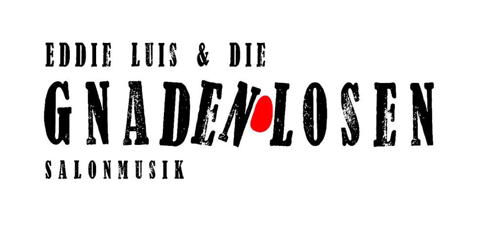 Eddie Luis UND DIE GNADENLOSEN
