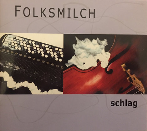 Folksmilch: SCHLAG