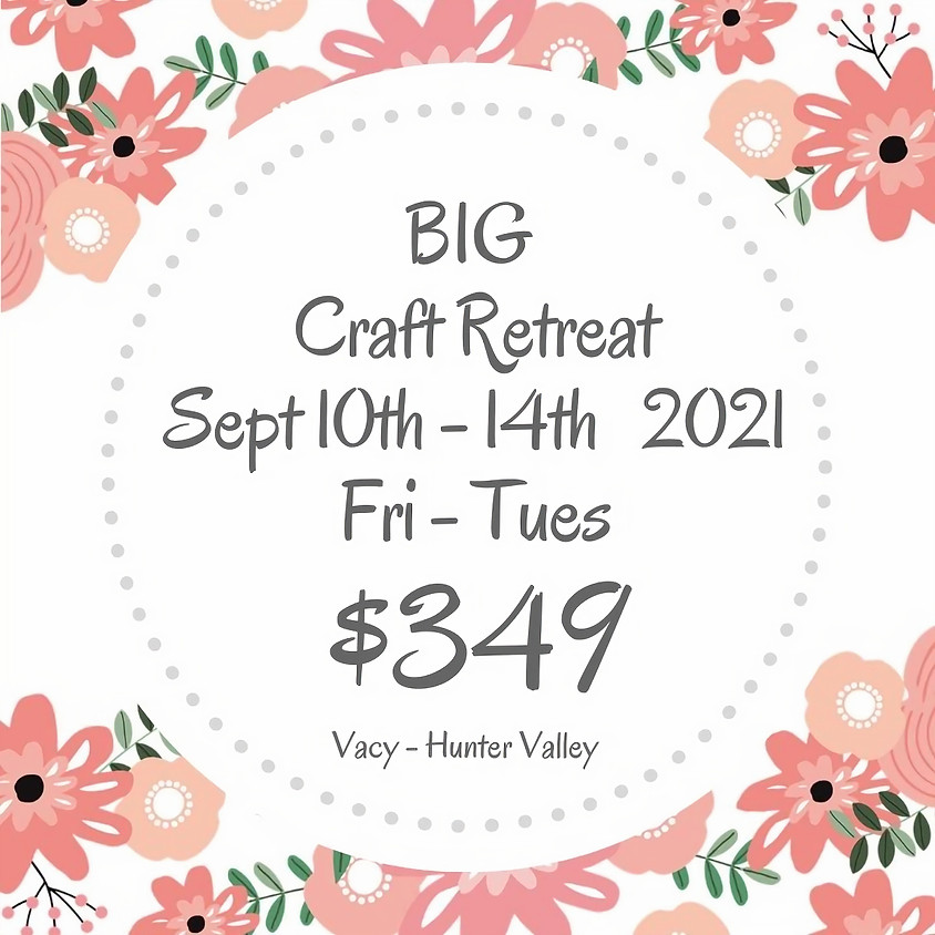 Makers Craft Retreat  $349 - 5 Days Sept 10th - 14th 2021