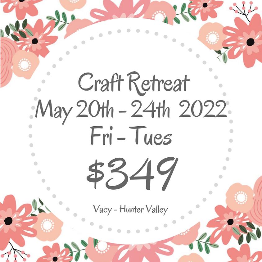 Makers Craft Retreat  $349 May 20th - 24th 2022