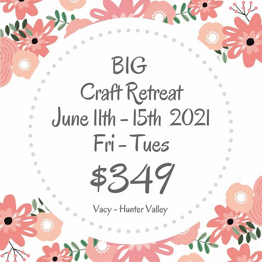 Makers Craft Retreat  $349 - 5 Days June 11th - 15th 2021