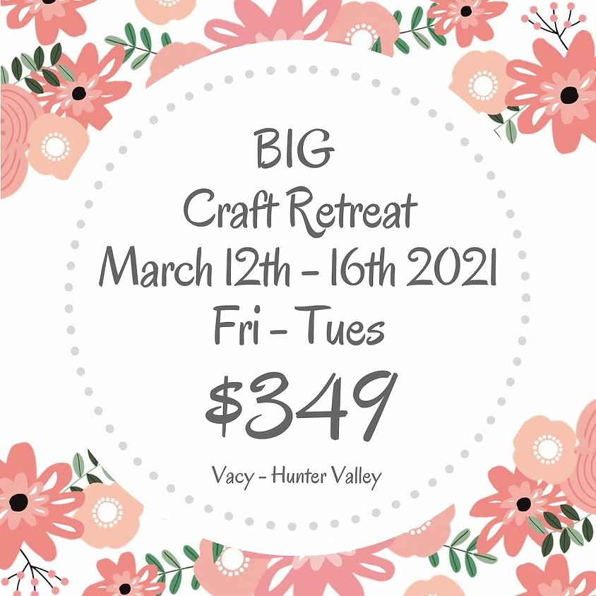 Makers Craft Retreat  $349 - 5 Days March 12th - 16th 2021