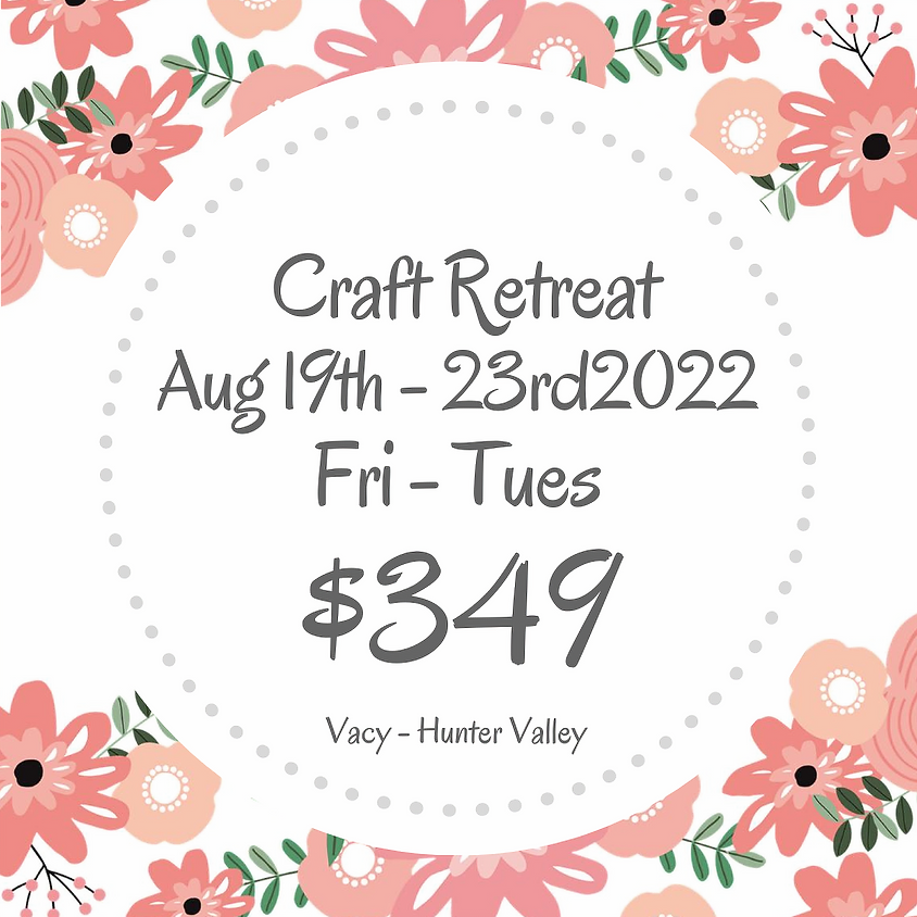 Makers Craft Retreat  $349 Aug 19th - 23rd 2022