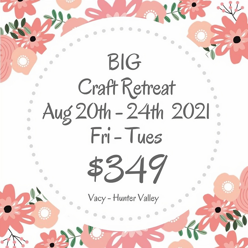 Makers Craft Retreat  $349 - 5 Days Aug 20th - 24th 2021