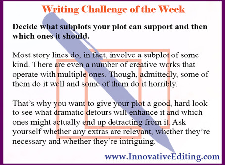 Your Plot Should Naturally Support a Striking Subplot or Two