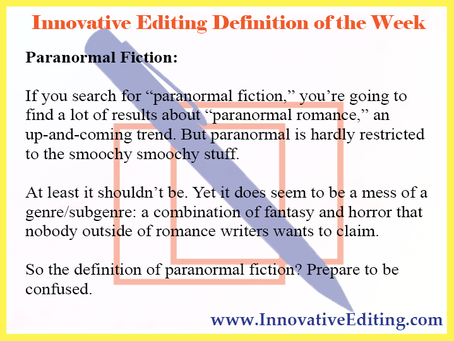 The Definition of Paranormal Fiction Is Apparently Inexplicable to Mere Mortals