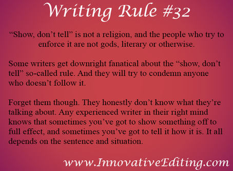 """""""Show, Don't Tell"""" Doth NOT a Writing Rule Make"""