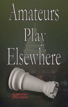 Amateurs Play Elsewhere by Jeannette DiLouie