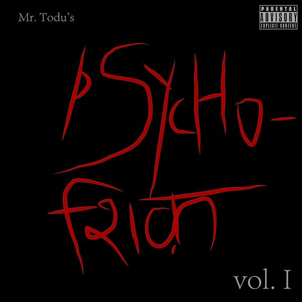 Album Art of Mr. Todu's upcoming EP - 'Psychoshiq Vol. 1'