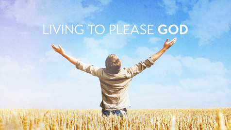 Living to Please God