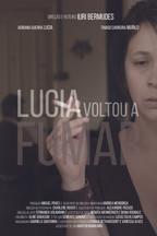 Lucia Voltou A Fumar (2017)