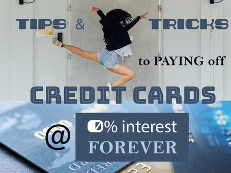 Tips & Tricks to Paying Off Credit Cards at 0% Interest Forever