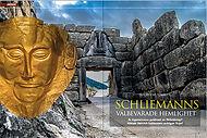 ARKEOLOGI:  Schliemanns välbevarade hemlighet