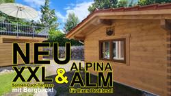 NEU Alpina Alm XXL Terrasse & Alpina Alm Bikehütte