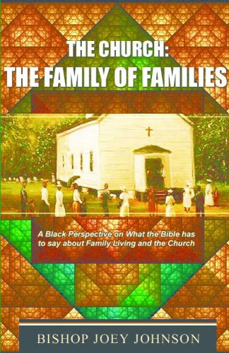 The Church: The Family of Families: A Black Perspective on What the Bible Has to