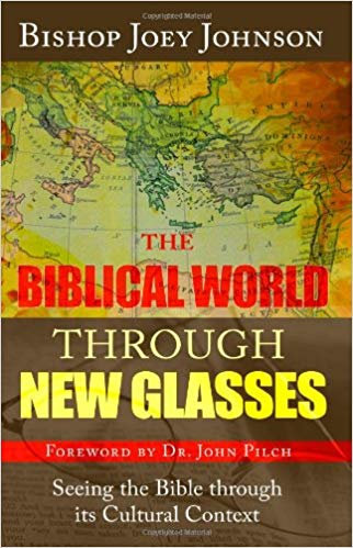 The Biblical World Through New Glasses: Seeing the Bible through its Cultural Co