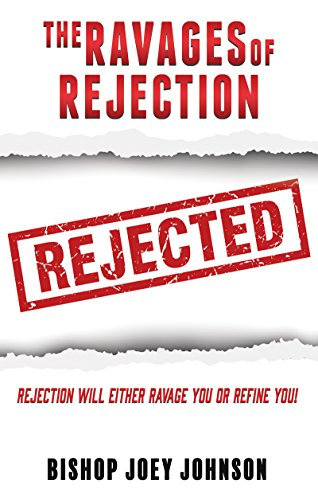 The Ravages of Rejection