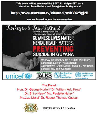 GUYANESE LIVES MATTER MENTAL HEALTH MATTERS:PREVENTING SUICIDE IN GUYANA