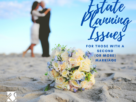 Estate Planning Issues for Those with a Second (or More) Marriage