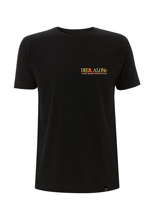 DIE ALONE - unisex standard cut shirt