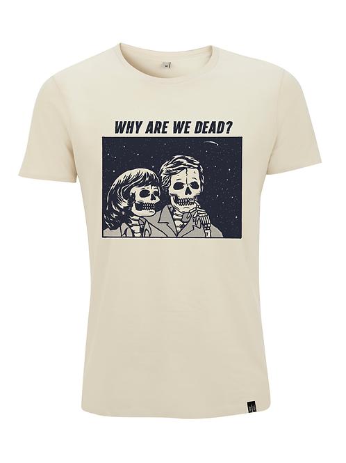 WHY ARE WE DEAD ? - unisex slim cut shirt