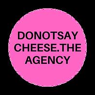 DONOTSAYCHEESE.THEAGENCYkopie.png