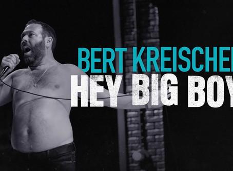 Bert Kreischer: Hey Big Boy is High-Quality Content