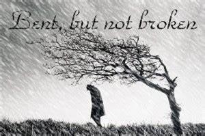 """""""Bent, But Not Broken"""" - - by Rev. Weldon Bares"""
