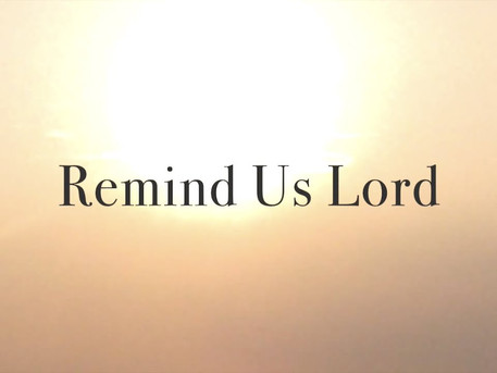 """""""Remind Us, Lord"""" - by Rev. Weldon Bares"""