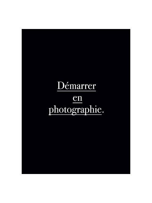 Démarrer en Photographie.