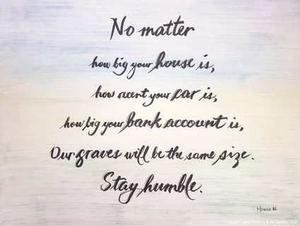 Stay Humble - Sold