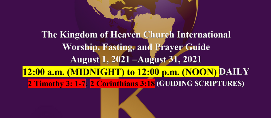 The KOHCI Worship, Fasting, & Prayer Guide  August 1, 2021 –August 31, 2021
