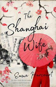 The-Shanghai-Wife-Emma-Harcourt-196x300.