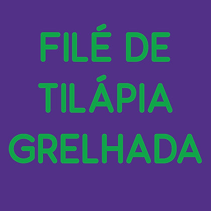 Filé de Tilápia grelhada