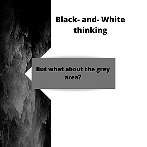 Black- and- White thinking.png